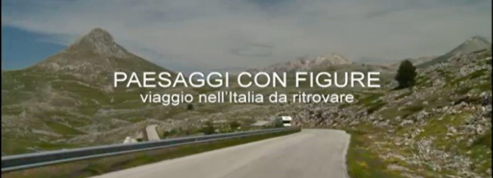 PAESAGGI CON FIGURE. VIAGGIO NELL'ITALIA DA RITROVARE